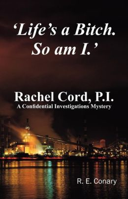 'Life's A Bitch. So Am I.' Rachel Cord, P.I.