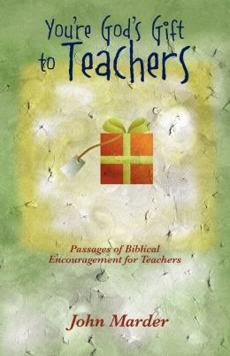 You'Re God's Gift To Teachers