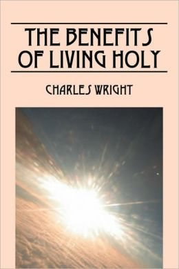 The Benefits Of Living Holy