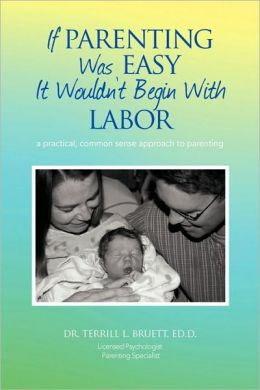 If Parenting Was Easy It Wouldn'T Begin With Labor