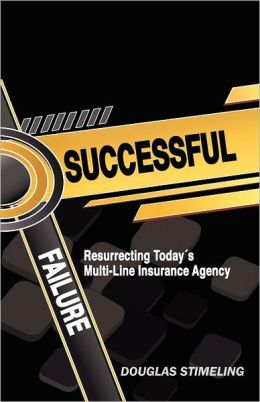 Successful Failure: Resurrecting Today's Multi-Line Insurance Agency