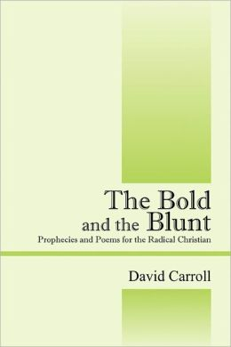 The Bold And The Blunt