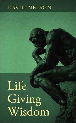 Life Giving Wisdom