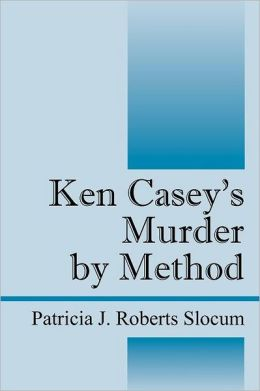 Ken Casey's Murder By Method
