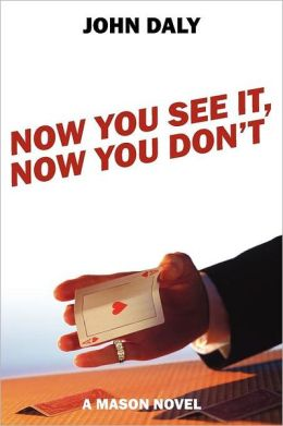 Now You See It, Now You Don't: A Mason Novel