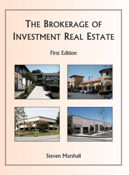 The Brokerage of Investment Real Estate Steven Marshall