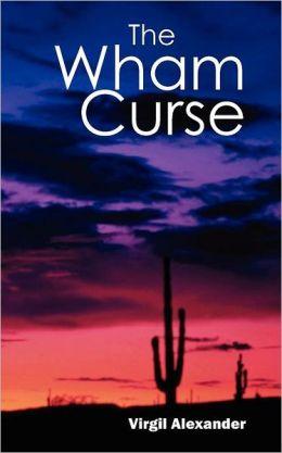 The Wham Curse