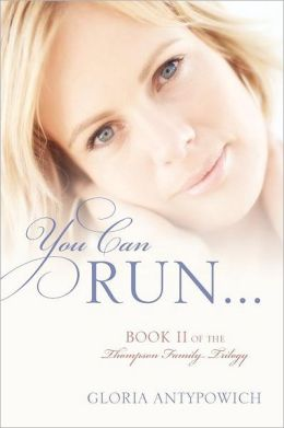 You Can Run...: Book II of the Thompson Family Trilogy