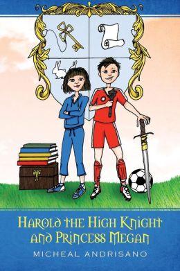 Harold the High Knight and Princess Megan: Harold and Megan