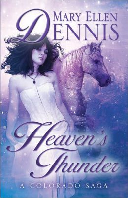 Heaven's Thunder: A Colorado Saga