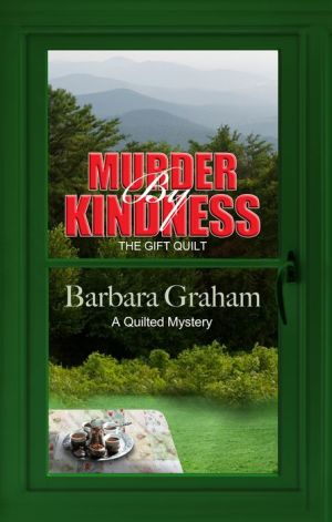 Murder by Kindness: The Gift Quilt