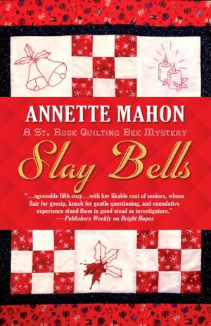 Slay Bells: A St. Rose Quilting Bee Mystery