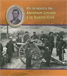 Abraham Lincoln y la Guerra Civil