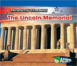 The Lincoln Memorial: Patriotic Symbols