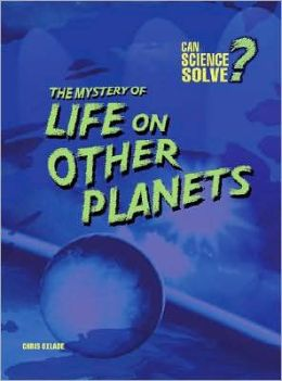 Mystery of Life on Other Planets