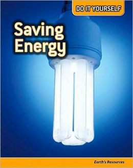 Saving Energy: Earth's Resources