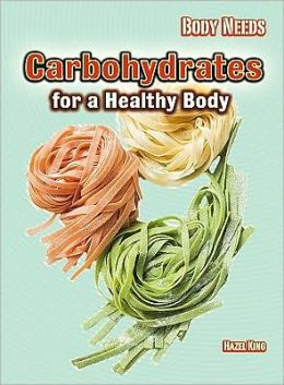 Carbohydrates for a Healthy Body