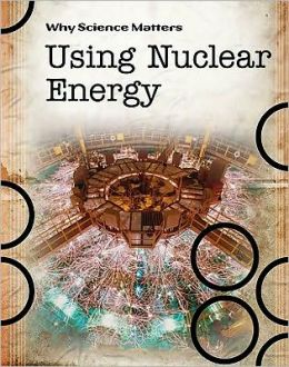 Using Nuclear Energy
