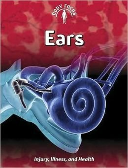 Ears: Injury, Illness, and Health
