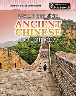 What Did the Ancient Chinese Do for Me?