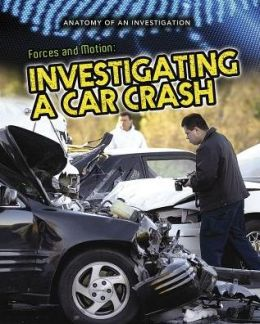 Forces and Motion: Investigating a Car Crash