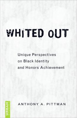 Whited Out: Unique Perspectives on Black Identity and Honors Achievement
