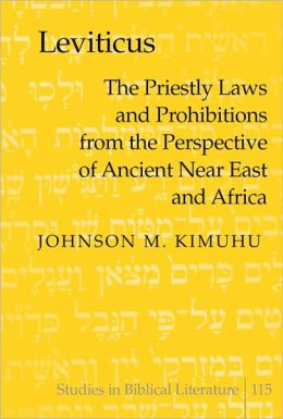 Leviticus: The Priestly Laws and Prohibitions from the Perspective of Ancient near East and Africa