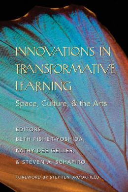 Innovations in Transformative Learning: Space, Culture, and the Arts