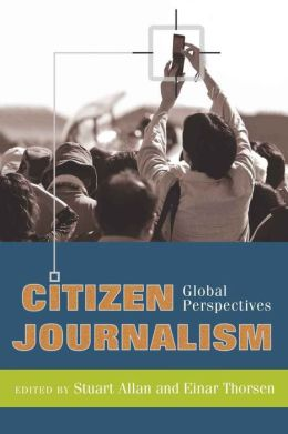 Citizen Journalism: Global Perspectives