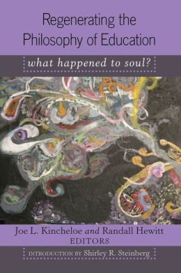 Regenerating the Philosophy of Education: What Happened to Soul?