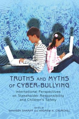 Truths and Myths of Cyber-bullying: International Perspectives on Stakeholder Responsibility and Childrennimprint_