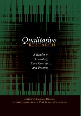 Qualitative Research: A Reader in Philosophy, Core Concepts, and Practice