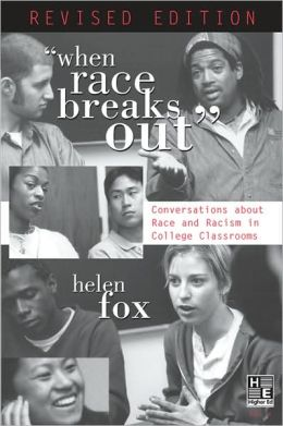 ''When Race Breaks Out:'' Conversations about Race and Racism in College Classrooms--Revised edition