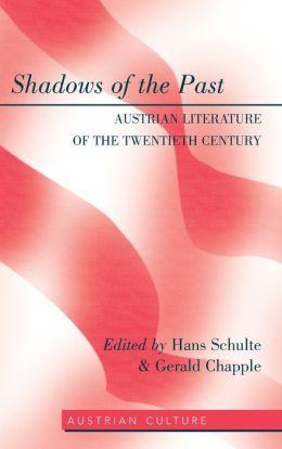 Shadows of the Past: Austrian Literature of the Twentieth Century