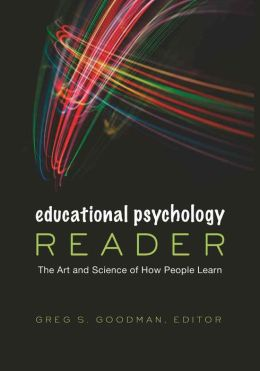 Educational Psychology Reader: The Art and Science of How People Learn