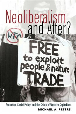 Neoliberalism and After? Education, Social Policy, and the Crisis of Western Capitalism