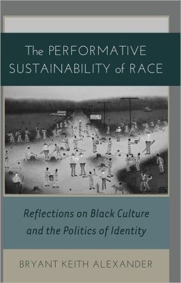 The Performative Sustainability of Race: Reflections on Black Culture and the Politics of Identity