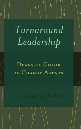 Turnaround Leadership: Deans of Color as Change Agents