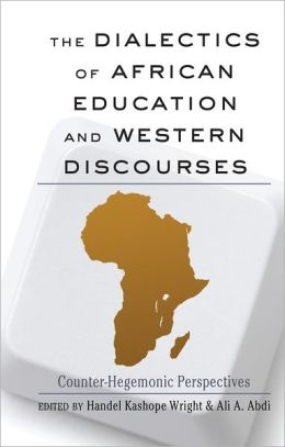 The Dialectics of African Education and Western Discourses: Counter-hegemonic Perspectives
