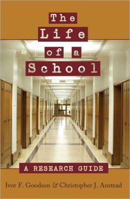 The Life of a School: A Research Guide