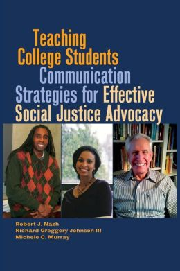 Teaching College Students Communication Strategies for Effective Social Justice Advocacy