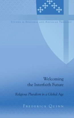 Welcoming the Interfaith Future: Religious Pluralism in a Global Age