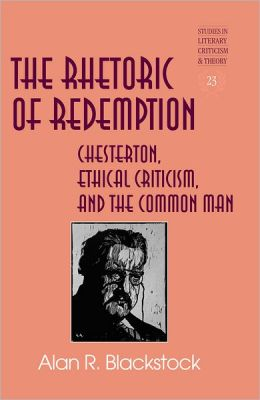 The Rhetoric of Redemption: The Literary Criticism of G.K. Chesterton