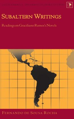 Subaltern Writings: Readings on Graciliano Ramos's Novels