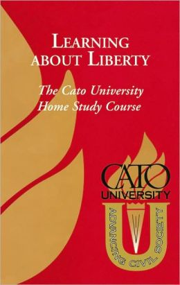 Learning about Liberty: The Cato University Home Study Course