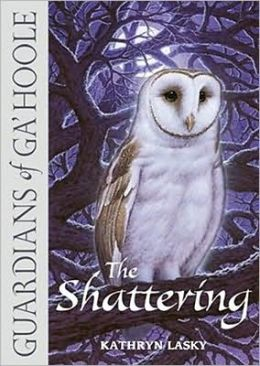 The Shattering (Guardians of Ga'Hoole Series #5)