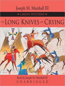 The Long Knives are Crying: Lakota Westerns Series, Book 2