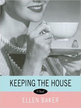 Keeping the House: A Novel