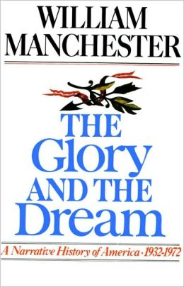 The Glory and the Dream- Part A: A Narrative History of America, 1932-1972