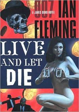 Live and Let Die (James Bond Series #2)